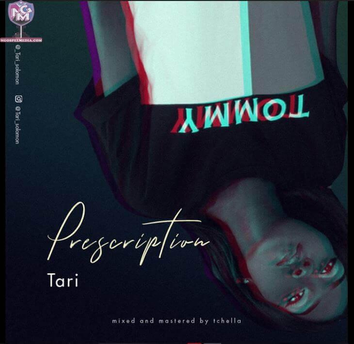 TARI – Prescription {Mp3 Audio Download} - NgospelMedia